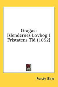 Gragas: Islendernes Lovbog I Fristatens Tid (1852)