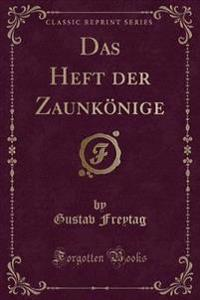 Das Heft der Zaunkönige (Classic Reprint)