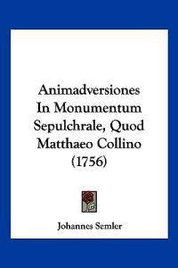 Animadversiones in Monumentum Sepulchrale, Quod Matthaeo Collino