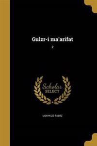 PER-GULZR-I MAARIFAT 2