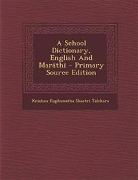 A School Dictionary, English And Marâth
