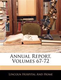 Annual Report, Volumes 67-72