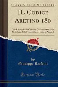 IL Codice Aretino 180
