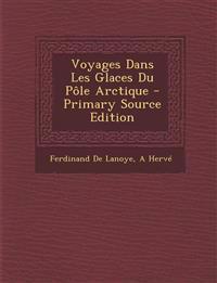 Voyages Dans Les Glaces Du Pole Arctique - Primary Source Edition
