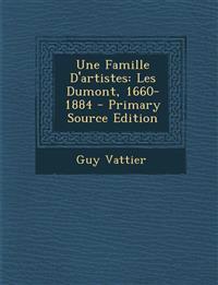 Une Famille D'Artistes: Les Dumont, 1660-1884 - Primary Source Edition