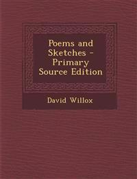Poems and Sketches - Primary Source Edition