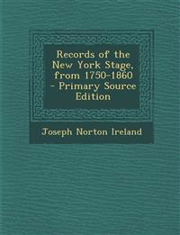 Records of the New York Stage, from 1750-1860 - Primary Source Edition