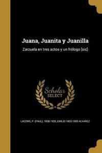 SPA-JUANA JUANITA Y JUANILLA