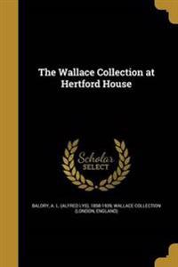 WALLACE COLL AT HERTFORD HOUSE
