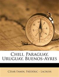 Chili, Paraguay, Uruguay, Buenos-Ayres