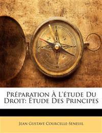 Préparation À L'étude Du Droit: Étude Des Principes