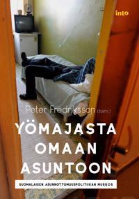 Yömajasta omaan asuntoon - Suomalaisen asunnottomuuspolitiikan menestystarina