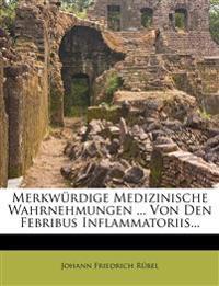 Merkwurdige Medizinische Wahrnehmungen ... Von Den Febribus Inflammatoriis...