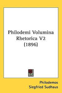 Philodemi Volumina Rhetorica
