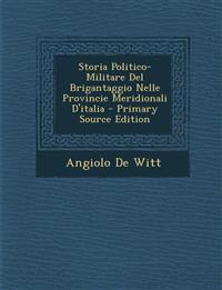 Storia Politico-Militare Del Brigantaggio Nelle Provincie Meridionali D'italia