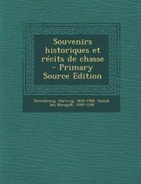 Souvenirs historiques et récits de chasse