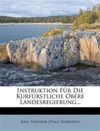 Instruktion Fur Die Kurfurstliche Obere Landesregierung...