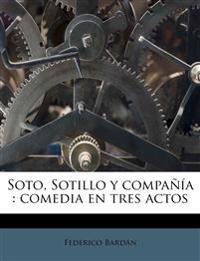 Soto, Sotillo y compañía : comedia en tres actos
