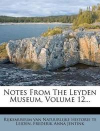 Notes From The Leyden Museum, Volume 12...