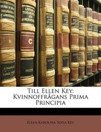 Till Ellen Key: Kvinnoffrågans Prima Principia