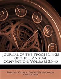 Journal of the Proceedings of the ... Annual Convention, Volumes 35-40
