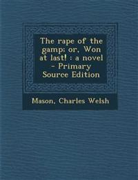 The rape of the gamp; or, Won at last! : a novel - Primary Source Edition