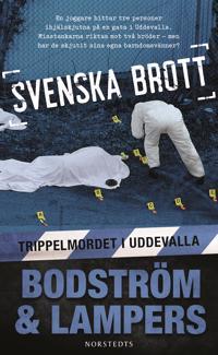 Svenska brott . Trippelmordet i Uddevalla