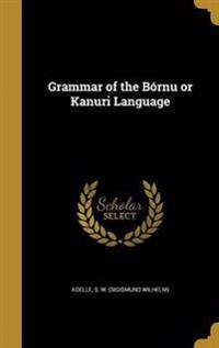 GRAMMAR OF THE BORNU OR KANURI