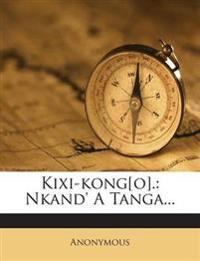 Kixi-kong[o].: Nkand' A Tanga...
