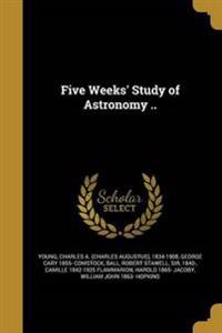 5 WEEKS STUDY OF ASTRONOMY