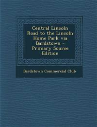 Central Lincoln Road to the Lincoln Home Park Via Bardstown