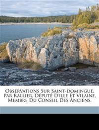 Observations sur Saint-Domingue, par Rallier, député d'Ille et Vilaine, membre du Conseil des anciens.