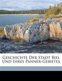 Geschichte der Stadt Biel und ihres Panner-Gebietes, Erster Theil.
