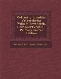 Cofiant y diweddar a'r parchedig William Prytherch, o Sir Gaerfyrddin