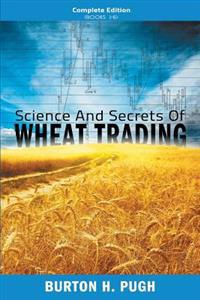 Science and Secrets of Wheat Trading