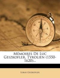 Mémoires De Luc Geizkofler, Tyrolien (1550-1620)...