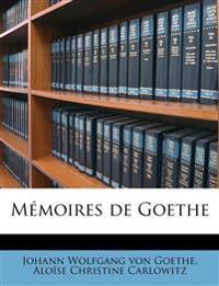 Mémoires de Goethe Volume 1