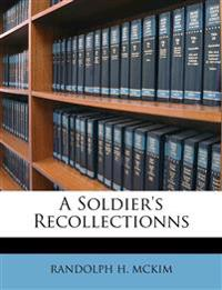 A Soldier's Recollectionns