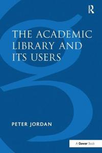 The Academic Library and Its Users