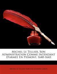 Michel Le Tellier, Son Administration Comme Intendant D'Arme En Pimont, 1640-1643