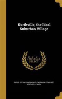 NORTHVILLE THE IDEAL SUBURBAN