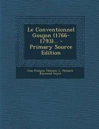Le Conventionnel Goujon (1766-1793)...