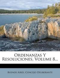 Ordenanzas Y Resoluciones, Volume 8...