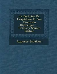 La Doctrine de L'Expiation Et Son Evolution Historique... - Primary Source Edition