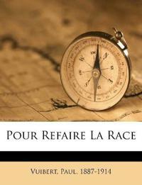 Pour Refaire La Race