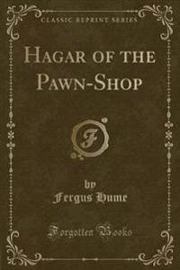 Hagar of the Pawn-Shop (Classic Reprint)