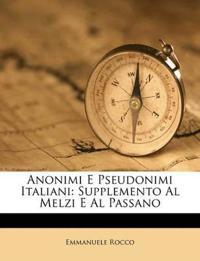 Anonimi E Pseudonimi Italiani: Supplemento Al Melzi E Al Passano