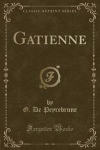 Gatienne (Classic Reprint)