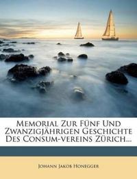 Memorial Zur Funf Und Zwanzigjahrigen Geschichte Des Consum-Vereins Zurich...