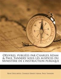 OEuvres, publiées par Charles Adam & Paul Tannery sous les auspices du Ministère de l'instruction publique Volume 9